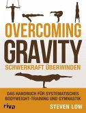 Overcoming Gravity - Schwerkraft überwinden (eBook, ePUB)
