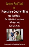 Writer's Fast Track to Freelance Copywriting for the Web: The Original Work from Home Job Opportunity (eBook, ePUB)