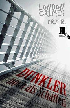 Dunkler noch als Schatten (eBook, ePUB) - B., Kris