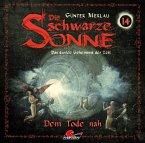 Die Schwarze Sonne - Dem Tode nah, 1 Audio-CD