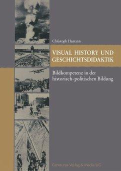 Visual History und Geschichtsdidaktik (eBook, PDF) - Hamann, Christoph