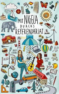 Mit Nigela durchs Referendariat (eBook, ePUB) - Lüke, Nicole; Steffens, Angela