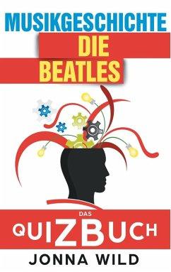 Die Beatles (eBook, ePUB) - Wild, Jonna