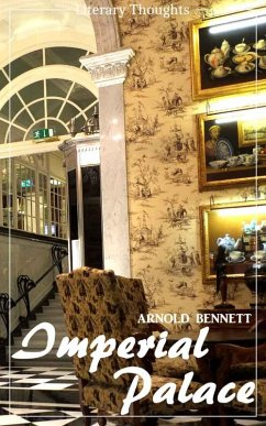 Imperial Palace (Arnold Bennett) (Literary Thoughts Edition) (eBook, ePUB) - Bennett, Arnold