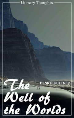 The Well of the Worlds (Henry Kuttner) (Literary Thoughts Edition) (eBook, ePUB) - Kuttner, Henry