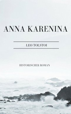 Anna Karenina (eBook, ePUB) - Tolstoi, Leo