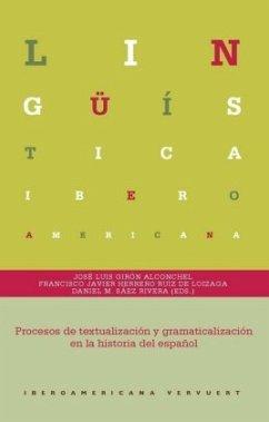 Procesos de textualización y gramaticalización en la historia del español - Girón Alconchel, José Luis; Herrero Ruiz de Loizaga, Francisco Javier; Sáez Rivera, Daniel M.