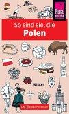 So sind sie, die Polen