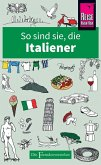 So sind sie, die Italiener
