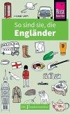 So sind sie, die Engländer