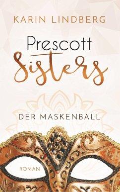 Der Maskenball / Prescott Sisters Bd.1 - Lindberg, Karin