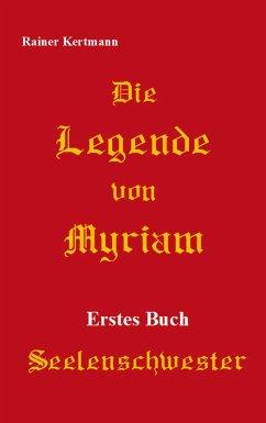 Die Legende von Myriam - Kertmann, Rainer