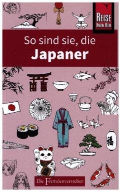 So sind sie, die Japaner - Kaji, Sahoko; Hama, Noriko; Ainsley, Robert; Rice, Jonathan