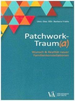 Patchwork-Traum(a) - Friehs, Barbara