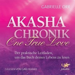Akasha Chronik - One True Love, 2 Audio-CDs - Orr, Gabrielle