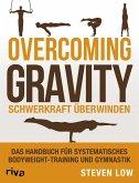 Overcoming Gravity - Schwerkraft überwinden