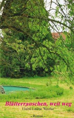 Blätterrauschen, weit weg - Weolke, Elaine Laurae