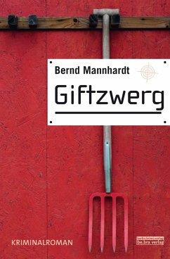 Giftzwerg (eBook, ePUB) - Mannhardt, Bernd