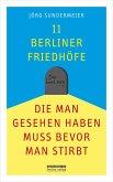11 Berliner Friedhöfe, die man gesehen haben muss, bevor man stirbt (eBook, ePUB)