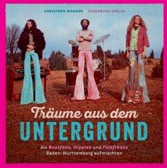 Träume aus dem Untergrund - Wagner, Christoph