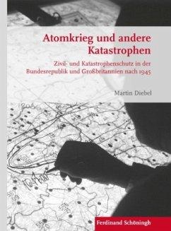 Atomkrieg und andere Katastrophen - Diebel, Martin