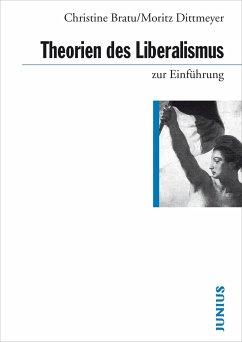 Theorien des Liberalismus - Bratu, Christine; Dittmeyer, Moritz