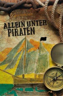 Allein unter Piraten - Hollstein, Lara