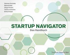 Startup Navigator - Grichnik, Dietmar; Heß, Manuel; Antretter, Torben; Pukall, Britta; Probst, Diego