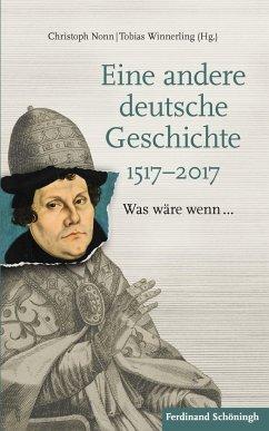Eine andere deutsche Geschichte 1517-2017