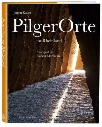Pilgerorte im Rheinland - Kaiser, Jürgen