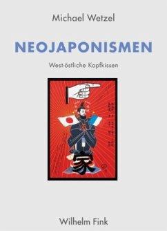 Neojaponismen - Wetzel, Michael