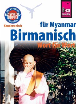 Reise Know-How Sprachführer Birmanisch für Myanmar - Wort für Wort (Burmesisch): Kauderwelsch-Band 63 (eBook, ePUB) - Myint, Phone