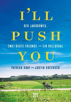 I'll push you (eBook, ePUB) - Gray, Patrick; Skeesuck, Justin