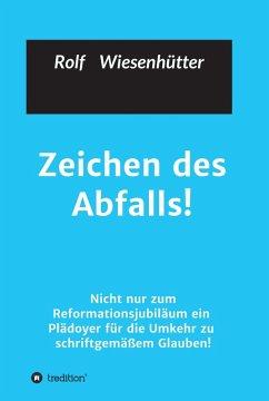 Zeichen des Abfalls! (eBook, ePUB) - Rolf Wiesenhuetter