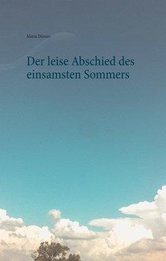 Der leise Abschied des einsamsten Sommers (eBook, ePUB)