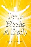Jesus Needs a Body (eBook, ePUB)
