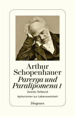 Parerga und Paralipomena I - Schopenhauer, Arthur