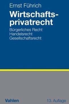 Wirtschaftsprivatrecht - Führich, Ernst