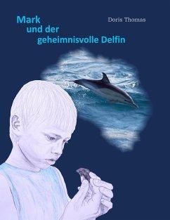 Mark und der geheimnisvolle Delfin