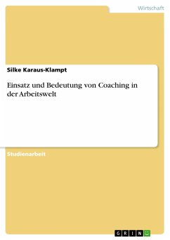 Einsatz und Bedeutung von Coaching in der Arbeitswelt