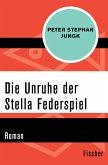 Die Unruhe der Stella Federspiel (eBook, ePUB)