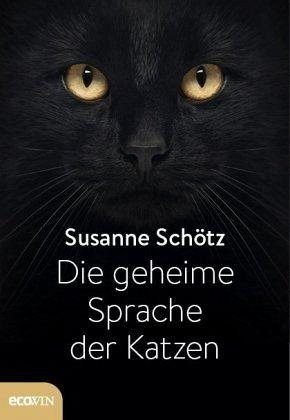 Die geheime Sprache der Katzen - Schötz, Susanne