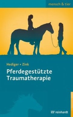 Pferdegestützte Traumatherapie - Hediger, Karin; Zink, Roswitha