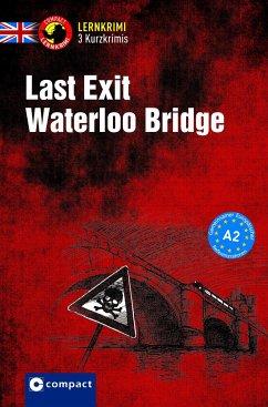 Last Exit Waterloo Bridge - Martin, Bernie; Trenker, Sarah