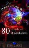 Rund um die Welt in mehr als 80 SF-Geschichten