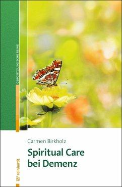Spiritual Care bei Demenz - Birkholz, Carmen