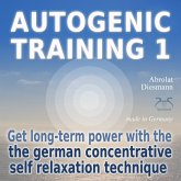 Autogenic Training 1 - get long-term power with the german concentrative self relaxation technique (MP3-Download)
