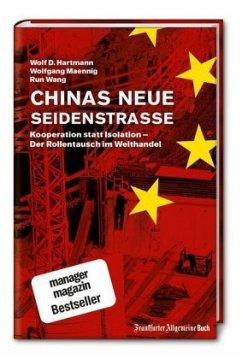 Chinas neue Seidenstraße - Hartmann, Wolf D.;Maennig, Wolfgang;Wang, Run