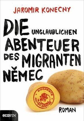 Die unglaublichen Abenteuer des Migranten Nemec - Konecny, Jaromir