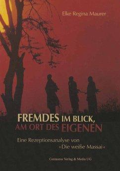 Fremdes im Blick, am Ort des Eigenen (eBook, PDF) - Maurer, Elke Regina